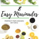 8 Easy Marinade Recipes (Perfect for Chicken or Tofu!)