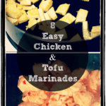 8 Easy Chicken or Tofu Marinades