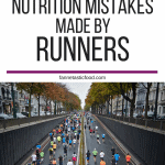 Top 5 Nutrition Mistakes Made By Runners