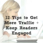 How to Get More Blog Traffic + Keep Readers Engaged