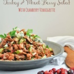 Leftover Turkey and Wheat Berry Salad with Cranberry Vinaigrette