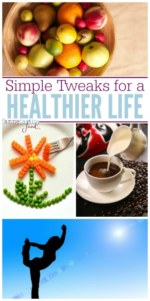 simple tweaks for a healthier life