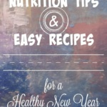 Nutrition Tips and Easy Recipes for a Healthy New Year