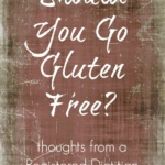 Should Everyone Go Gluten Free?