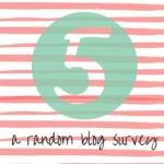 Five: A Random Blog Survey