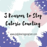 3 Reasons to Stop Calorie Counting