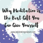why meditation is the best gift you can give yourself