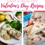 Easy & Healthy Valentine's Day Recipes
