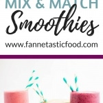 Mix & Match Healthy Smoothie Recipes