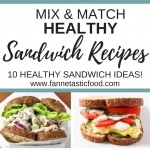 Mix & Match Healthy Sandwich Recipes
