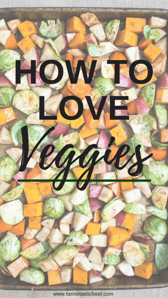 How to Love Veggies