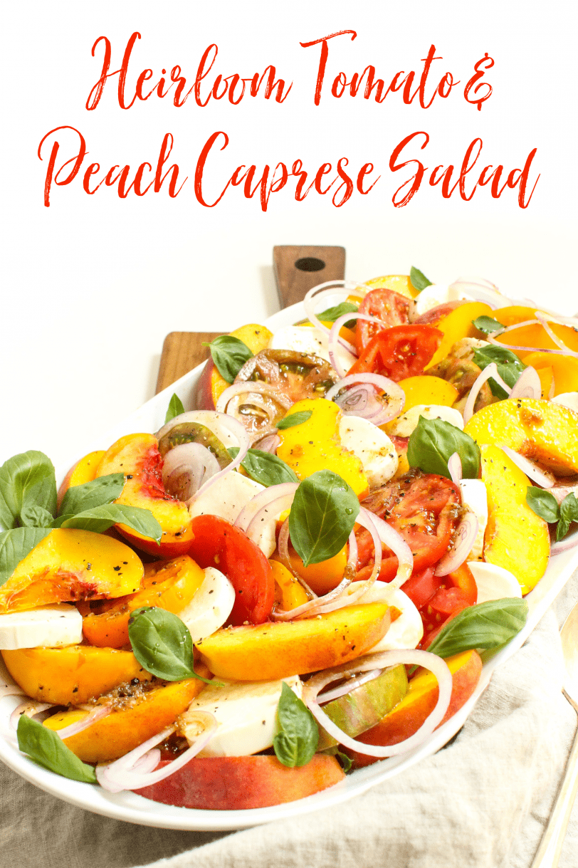 Heirloom Tomato Salad with Peaches & Mozzarella