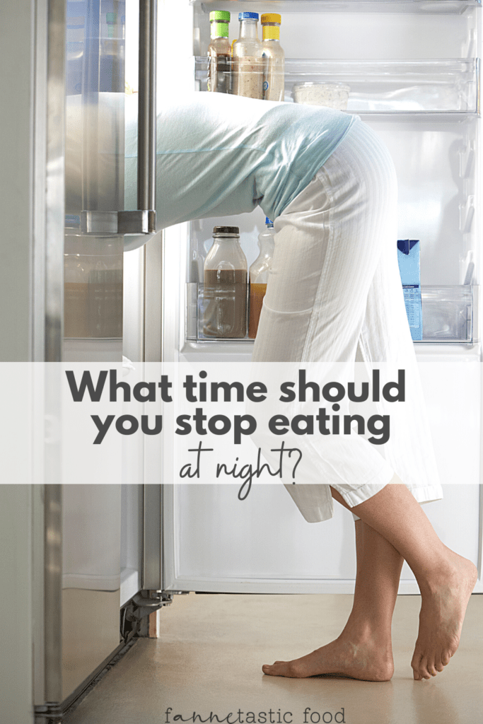 what time should you stop eating at night?