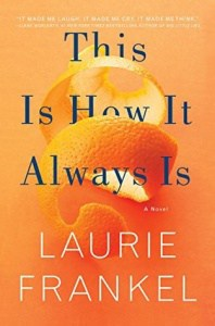 book cover: this is how it always is by laurie frankel