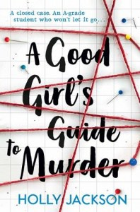 book cover: a good girl's guide to murder by holly jackson